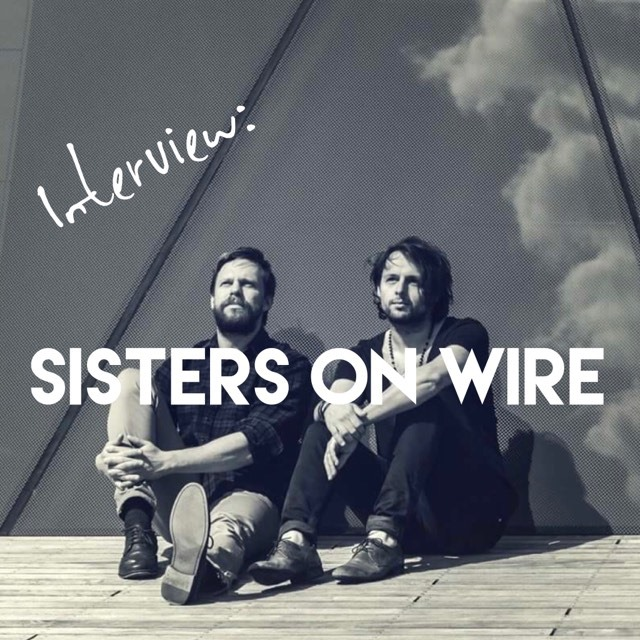 Interview: Sisters On Wire and their New Album