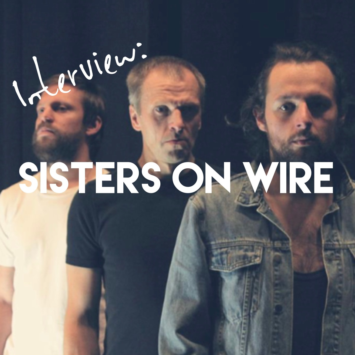 Interview with amazing Sisters On Wire