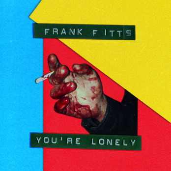 Frank Fitts Release Debut Album 'You're Lonely'